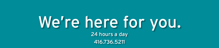 We're here for you. 24 hours a day. 416-736-5211